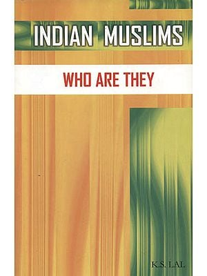 Indian Muslims (Who are They)