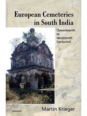European Cemeteries in South India (Seventeenth to Nineteenth Centuries)