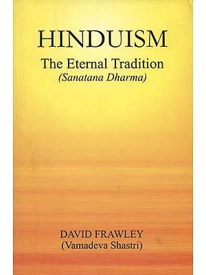 Hinduism: The Eternal Tradition (Sanatana Dharma)