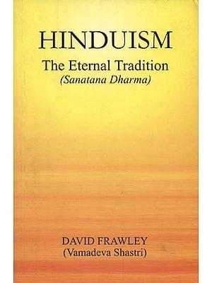 Hinduism: The Eternal Tradition (Sanatana Dharma)