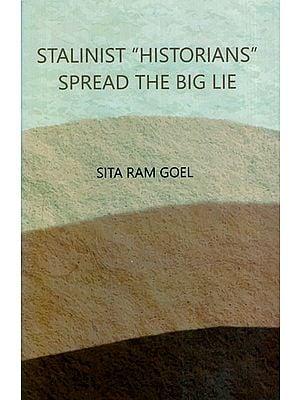"""Stalinist """"Historians"""" Spread the Big Lie"""
