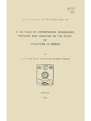 A Critique of Experimental Techniques, Methods and Analyses in The Study of Structure in Speech