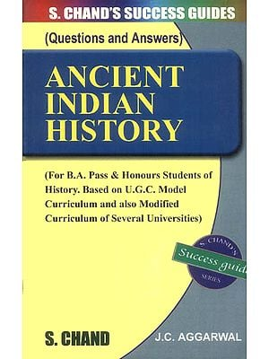 Ancient Indian History (For B.A. Pass and Honours Students of History)