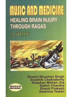 Music and Medicine (Healing Brain Injury Through Ragas - A Study)