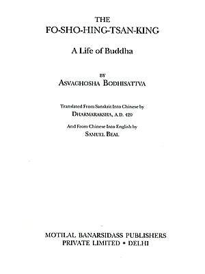 The Fo-Sho-Hing-Tsan-King (A Life of Buddha by Asvaghosha Bodhisattva)