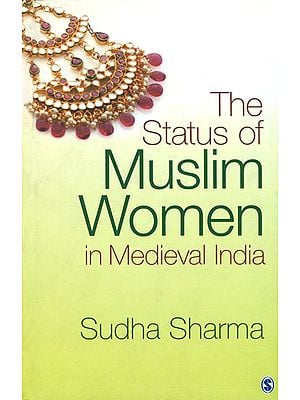 The Status of Muslim Women in Medieval India