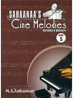 Sahaanaa's - Cine Melodies: Karnatic and Western, Book - 5 (With Notation)