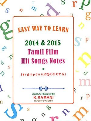 2014 & 2015 Tamil Film Hit Songs Notes in (s r g m p d n) (A B C D E F G) (Easy Way to Learn with Notation)