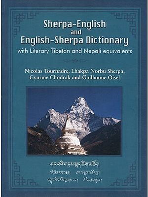 Sherpa-English and English-Sherpa Dictionary (With Literary Tibetan and Nepali Equivalents)