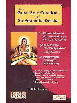 Three Great Epic Creations of Sri Vedantha Desika