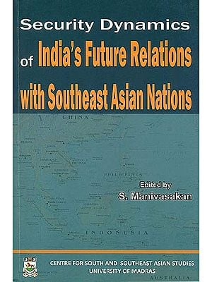 Security Dynamics of India's Future Relations with Southeast Asian Nations