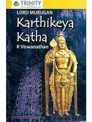 Lord Murugan: Karthikeya Katha