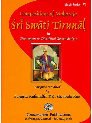 Compositions of Maharaja Sri Swati Tirunal in Devanagari and Diacritical Roman Scripts (With Notation)