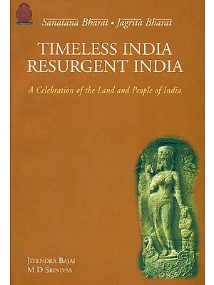 Timeless India Resurgent India (A Celebration of The Land and People of India)