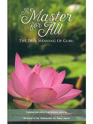 A Master for All (The True Meaning of Guru )