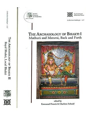 The Archaeology of Bhakti (Set of 2 Volumes)