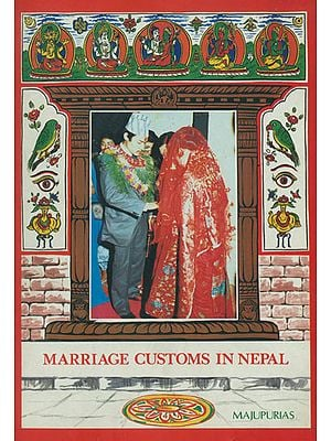 Marriage Customs in Nepal (Traditions and Wedding Ceremonies Among Various Nepalese Ethnic Groups)
