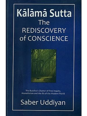 Kalama Sutta (The Rediscovery of Conscience)