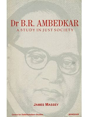 Dr. B. R. Ambedkar (A Study in Just Society)