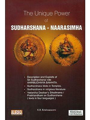 The Unique Power of Sudharshana-Naarasimha