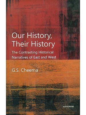 Our History, Their History (The Contrasting Historical Narratives of East and West)