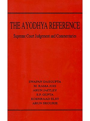 The Ayodhya Reference (The Supreme Court Judgement and Commentaries)