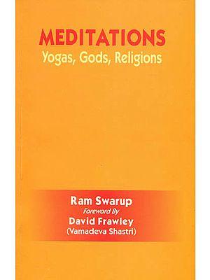 Meditations (Yogas, Gods, Religions)