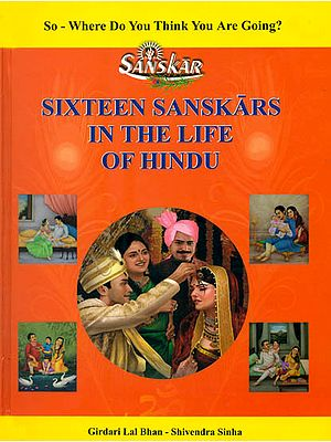 Sixteen Sanskars (Samskaras) in the Life of Hindu