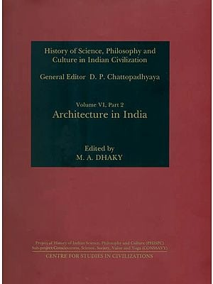 Architecture in India (History of Science, Philosophy and Culture in Indian Civilization)