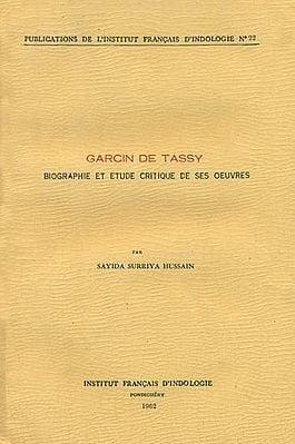 Garcin De Tassy: Biographie Et Etude Critique De ses Oeuvres (An Old and Rare Book)