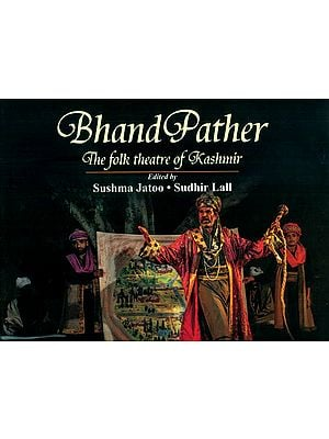Bhand Pather (The Folk Theatre of Kashmir)
