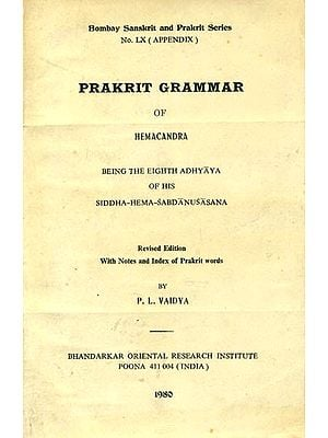 Prakrit Grammar of Hemacandra: Being the Eighth Adhyaya of his Siddha Hema Sabdanusasana (An Old and Rare Book)