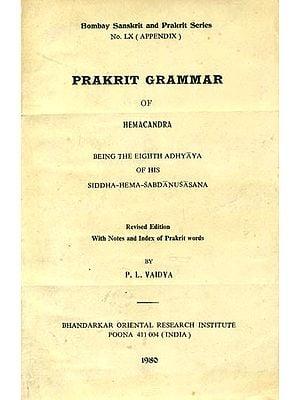 Prakrit Grammar of Hemacandra: Being the Eighth Adhyaya of his Siddha Hema Sabdanusasana (An Old and Rare Book)