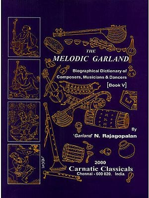 The Melodic Garland (Biographical Dictionary of Composers, Musicians and Dancers)