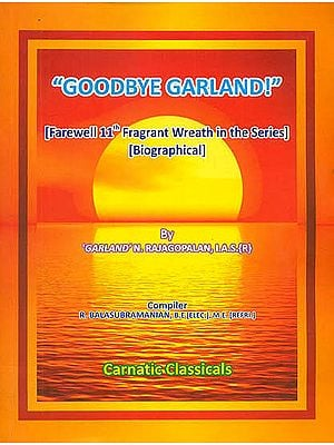 """Goodbye Garland!"" (Farewell 11th Fragrant Wreath in the Series Biographical)"