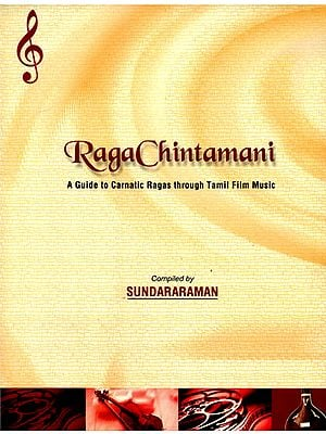 Raga Chintamani (A Guide to Carnatic Ragas Through Tamil Film Music)