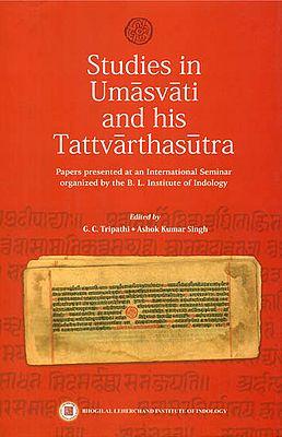 Studies in Umasvati and His Tattvarthasutra