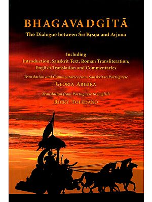 Bhagavad Gita (The Dialogue Between Sri Krsna and Arjuna)