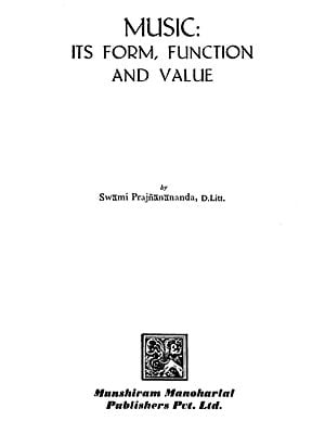 Music: Its Form, Function and Value (An Old and Rare Book)