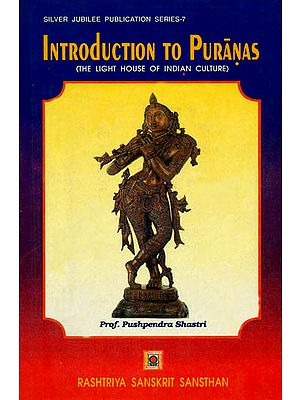 Introduction to The Puranas (The Light House of Indian Culture)