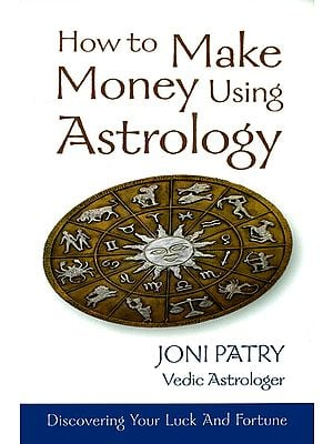 How to Make Money Using Astrology (Discovering Your Luck and Fortune)