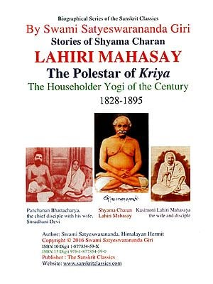 Stories of Shyama Charan Lahiri Mahasay: The Polestar of Kriya (The Householder Yogi of the Century 1828-1895)