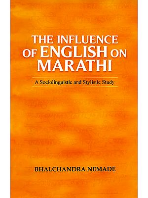 The Influence of English on Marathi (A Sociolinguistic and Stylistic Study)