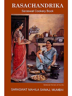 Rasachandrika: Saraswat Cookery Book (With Notes and Home Remedies Useful Hints and Hindu Festivals)