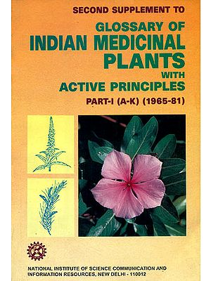 Second Supplement to Glossary of Indian Medicinal Plants with Active Principles (Part - 1, A to K)