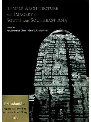 Temple Architecture and Imagery of South and Southeast Asia