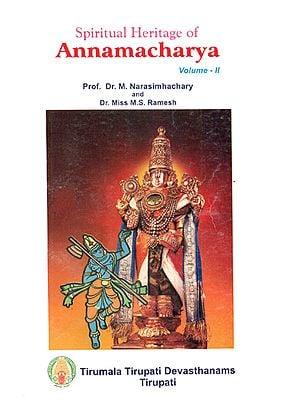 Spiritual Heritage of Annamacharya (Volume II)
