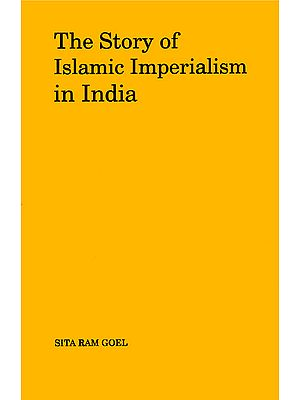 The Story of Islamic Imperialism in India