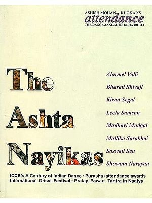 The Ashta Nayikas (Attendance - The Dance Annual of India 2011-12)
