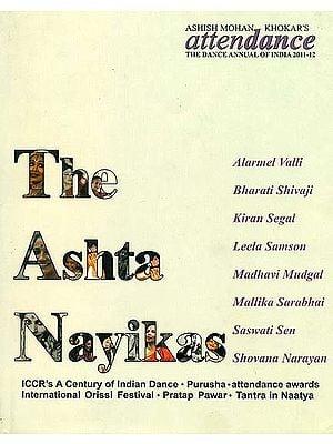 The Ashta Nayikas (Attendance - The Dance Annual of India 2011-12)